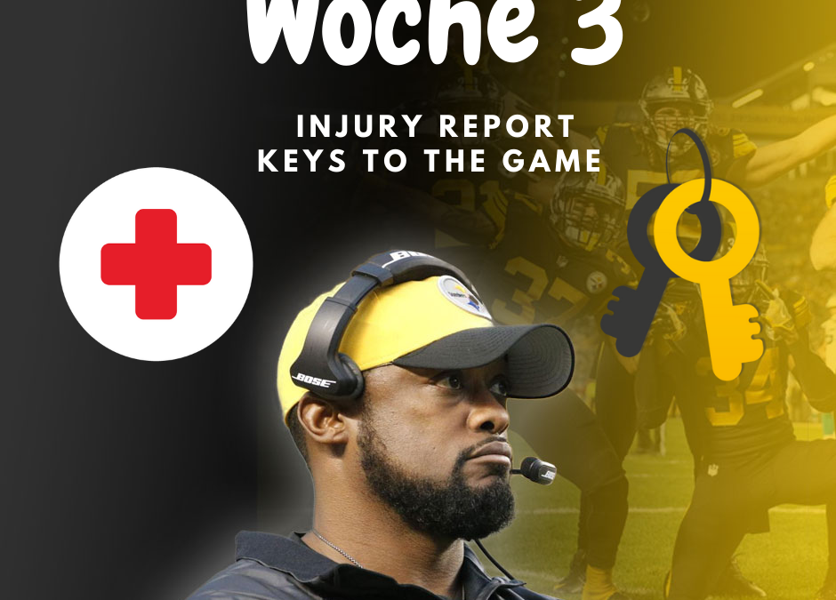 Woche 3 Injury Report /keys to the game